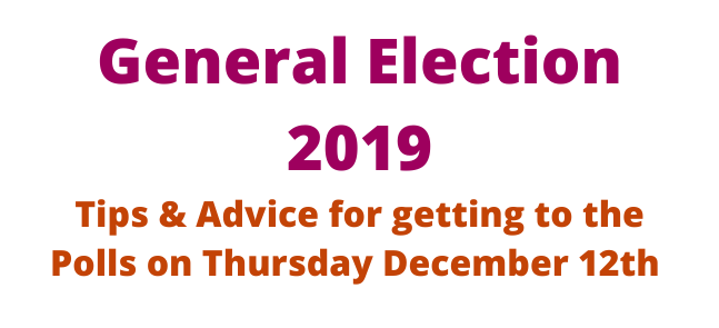 General Election 2019 Tips & Advice for getting to the Polls on Thursday December 12th