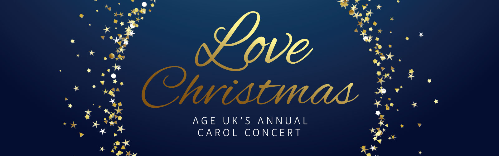 Dark blue banner with gold stars and the words Love Christmas - Age UK's annual carol concert written in gold